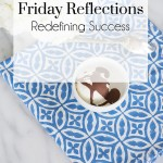 Friday Reflections, The Busy Girl Blog