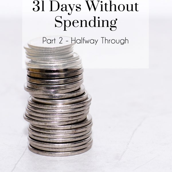 31 Days Without Spending- Part 2