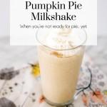 Pumpkin Pie Milkshake, The Busy Girl Blog, Lifestyle Blog